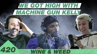 We Got High With Machine Gun Kelly   Wine & Weed 420 Special
