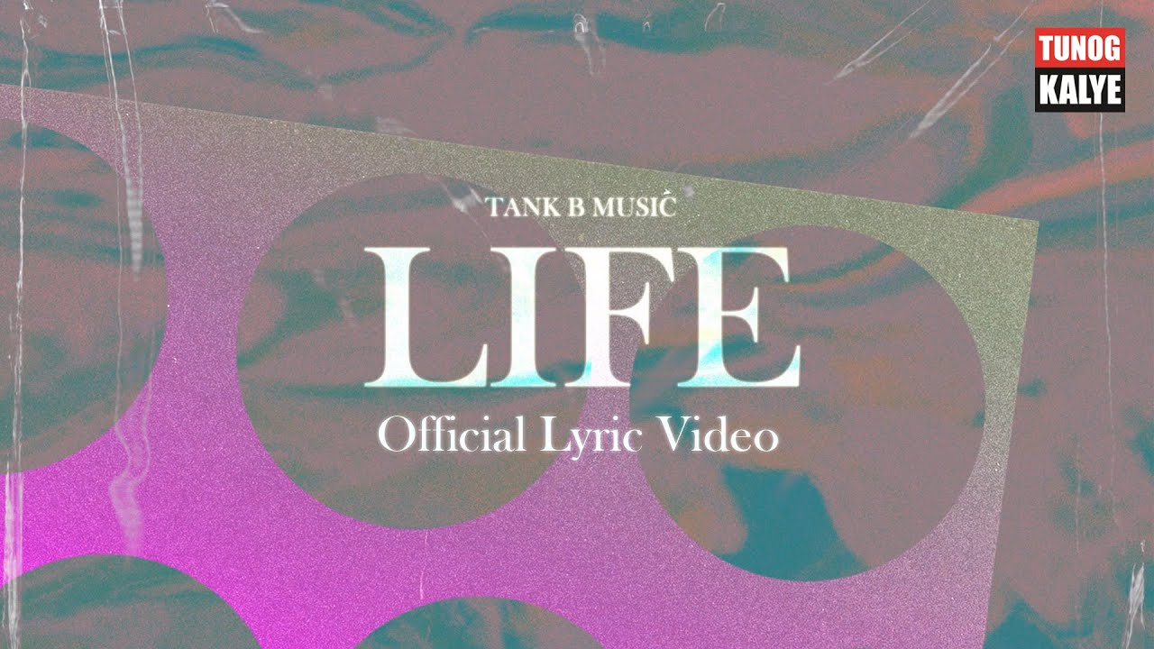 Tank B Music - Life (Official Lyric Video)