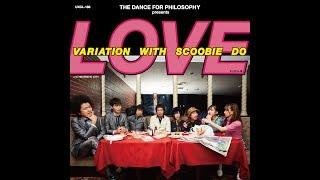 フィロソフィーのダンス「ラブ・バリエーション WITH SCOOBIE DO」