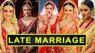Top 15 TV Actresses Who Married After Age Of 30 || TV Actresses Late Marriage