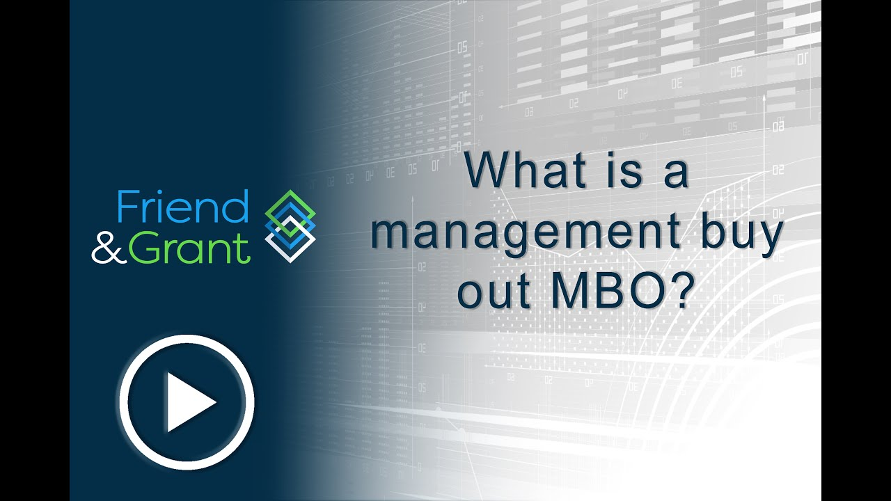 What Is A Management Buyout Or Mbo Friend And Grant