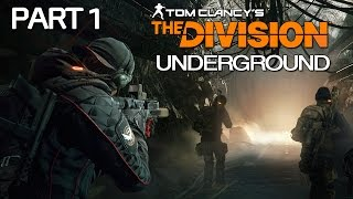 The Division Underground Gameplay Part 1 - NEW EXPANSION! (Update 1.3)