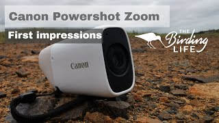 Canon PowerShot Zoom - First Impressions | The Birding Life