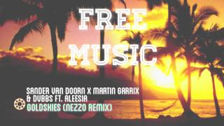 Gold Skies (Nezzo Remix) - Sander Van Doorn, Martin Garrix & DVBBS ft. Aleesia [FREE DOWNLOAD]