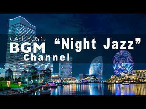 Cafe  BGM channel - NEW SONGS Night Jazz