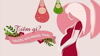 8 Loại Vaxin cần tiêm phòng trước khi mang thai