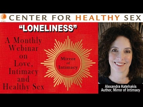 "LONELINESS webinar with Alex Katehakis from ""Mirror of Intimacy"""