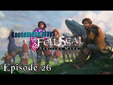 Fell Seal: Arbiter's Mark - Episode 26 |