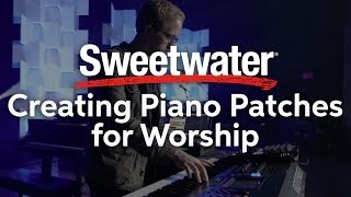 Creating Better Piano Patches presented by Ian McIntosh from Jesus Culture