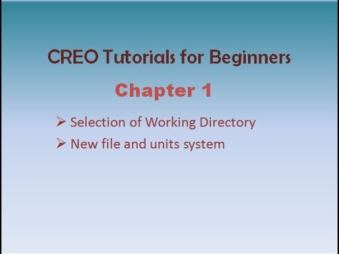 Creo Chapter1: selection of Working Directory and file