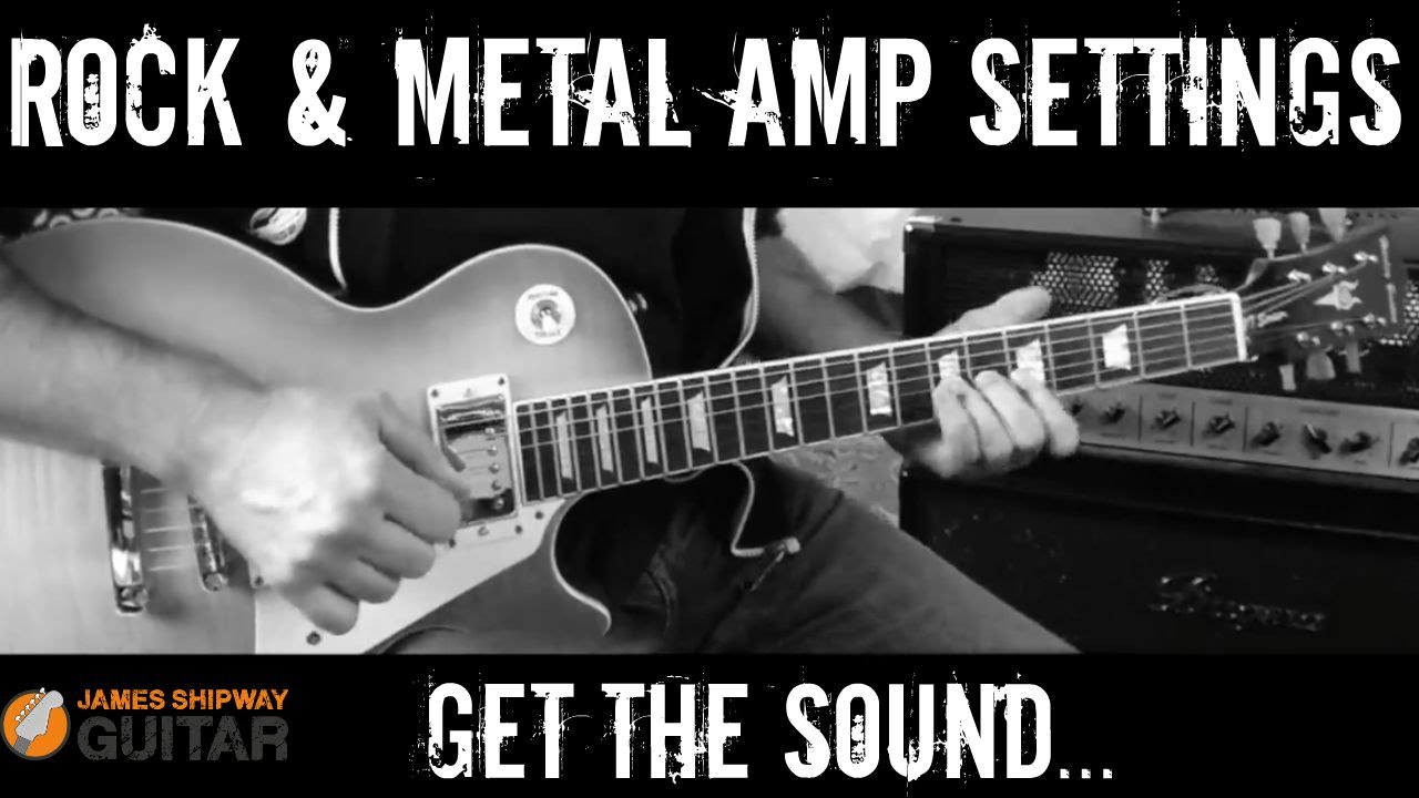 Amp Settings Rock And Metal Get Awesome Rock Sounds Now Youtube