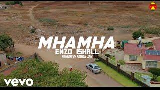 Enzo Ishall - Mhamha (Official Video)