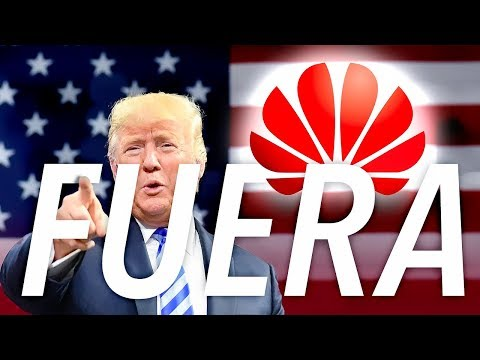Trump ECHA A HUAWEI de EEUU