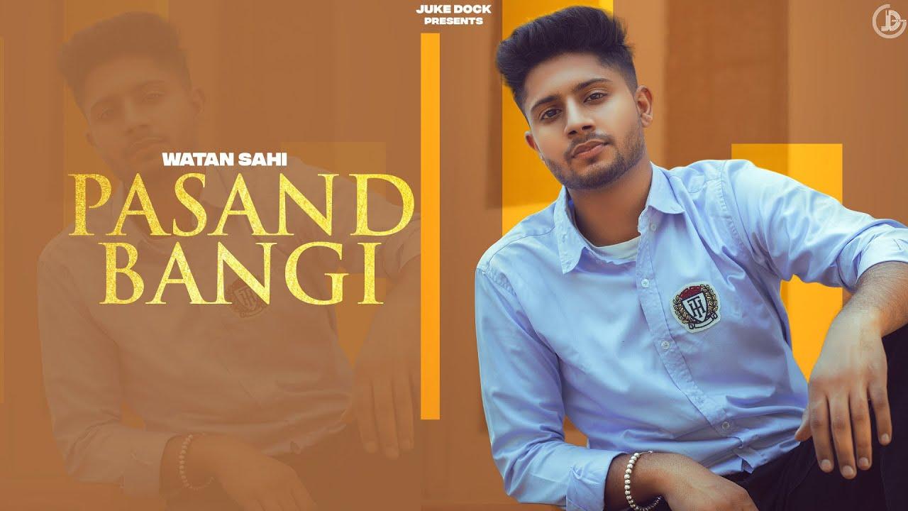 Pasand Bangi : Watan Sahi (Full Song) Deep Royce | Latest Punjabi Song 2021 | Juke Dock