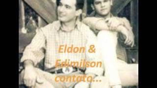 Eldon & Edmilson...compositor: Daniel e Samuel