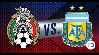 MEXICO VS ARGENTINA EN VIVO