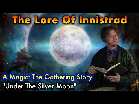 "MTG - Experience Magic: The Gathering Lore Like Never Before! ""Under The Silver Moon"""