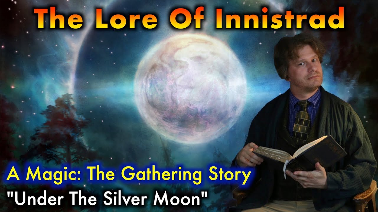 mtg experience magic the gathering lore like never before under the silver moon youtube. Black Bedroom Furniture Sets. Home Design Ideas