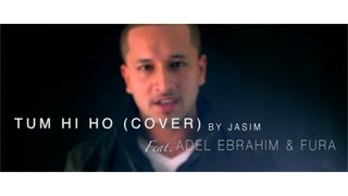 Aashiqui 2 - Tum Hi Ho Arabic (Cover Version) - Jasim - ft. Adel Ebrahim & FuRa
