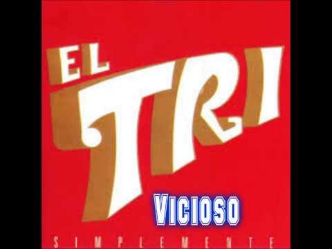 Vicioso- El Tri