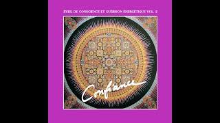 Claude Desarzens - Éveil de conscience et guérison énergétique - Vol. 2 Confiance (extraits)