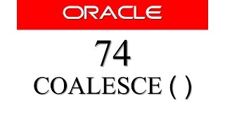 SQL tutorial 74: SQL COALESCE Function In oracle Database Manish Sharma