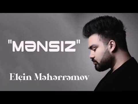 Elcin Meherremov - Mensiz (Yeni 2020)