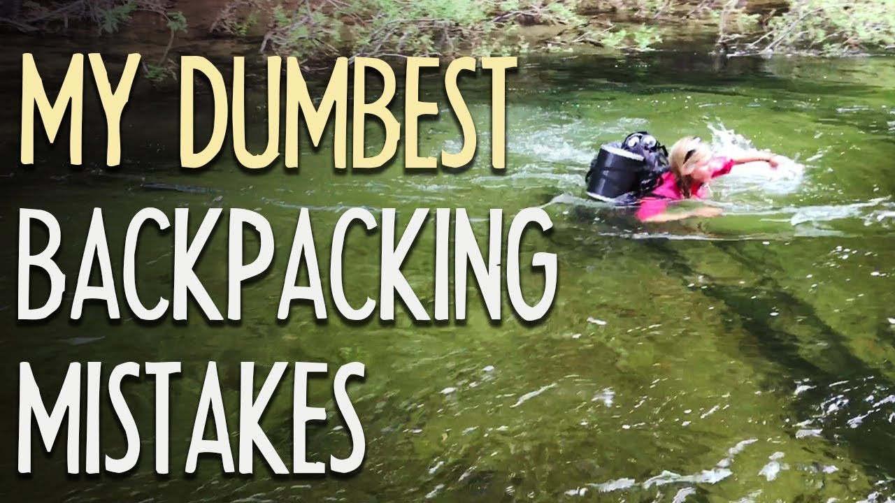 My Dumbest Backpacking Mistakes