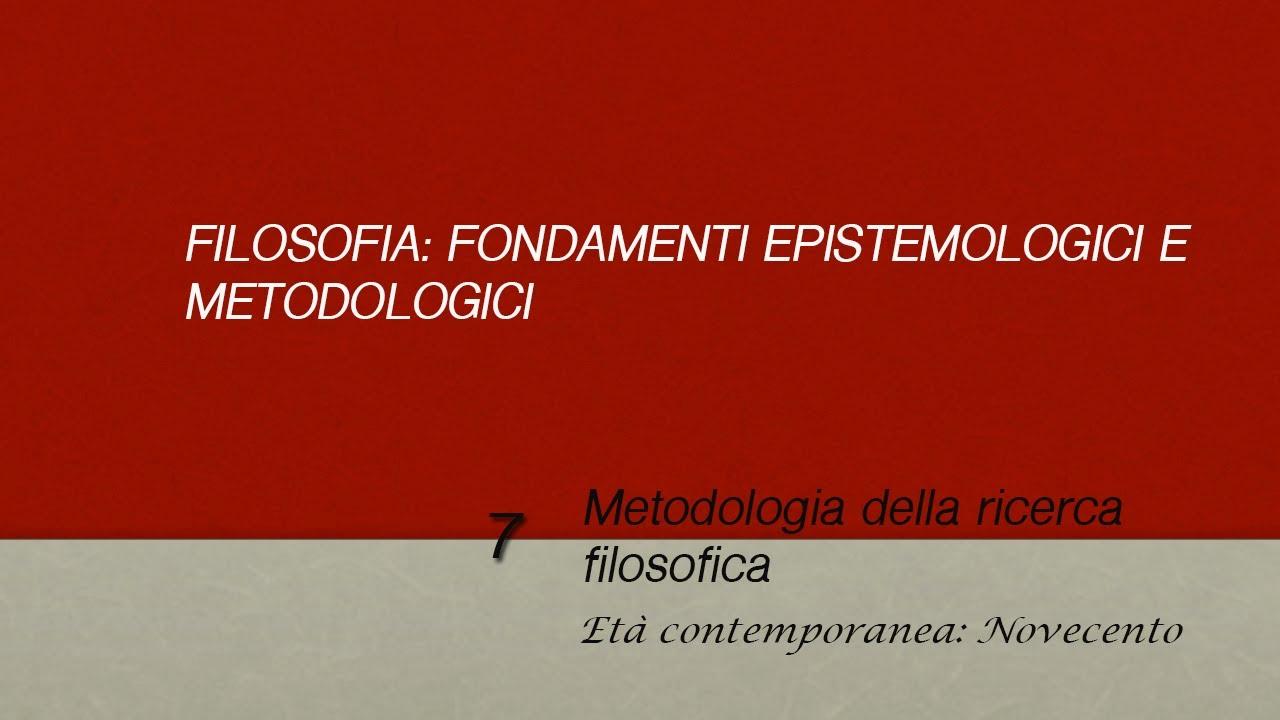 Metodologia della ricerca filosofica: Il Novecento e l'età contemporanea