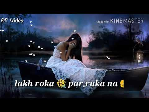 lakh roka par ruka na|WhatsApp status video|💖Annu💖