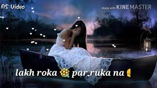 Video lakh roka par ruka na|WhatsApp status video|💖Annu💖 download MP3, 3GP, MP4, WEBM, AVI, FLV Oktober 2018