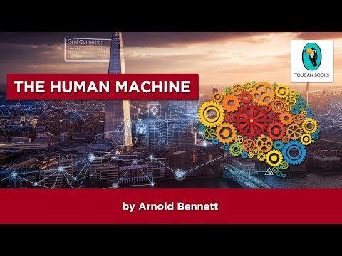 THE HUMAN MACHINE: Arnold Bennett - FULL AudioBook