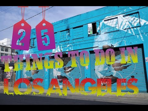Top 25 Best Things To Do In Los Angeles