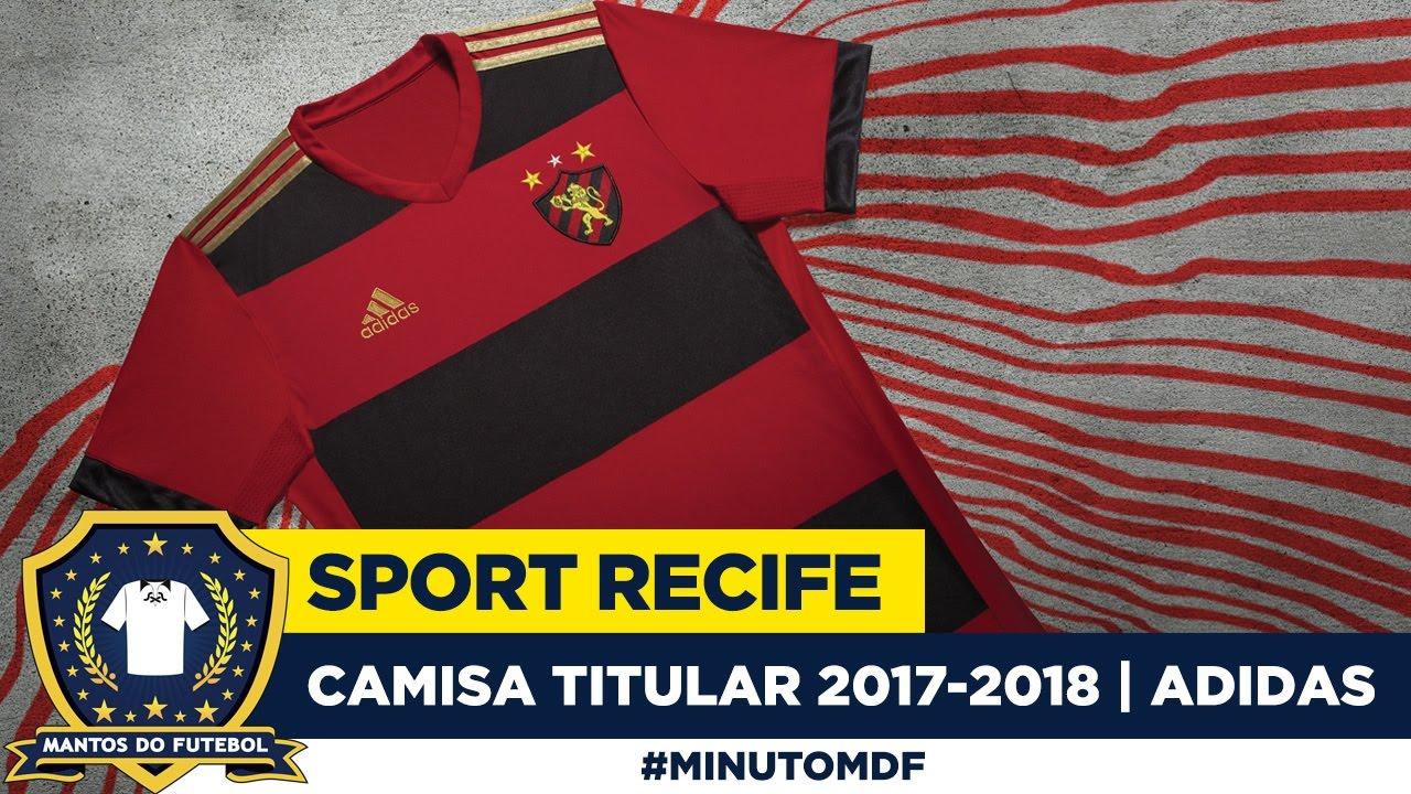 ef2f98ef78 🦁 Camisa do Sport Recife 2017-2018 Adidas | O Brasil é Teu - YouTube