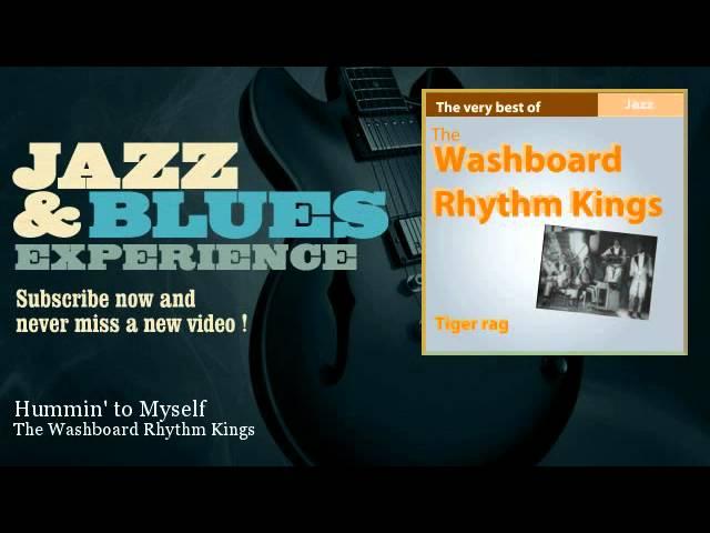 The Washboard Rhythm Kings - Hummin' to Myself