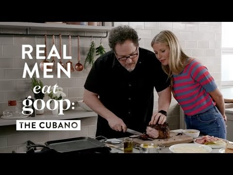 Jon Favreau and Gwyneth Paltrow  Real Men Eat goop: The Cubano  goop