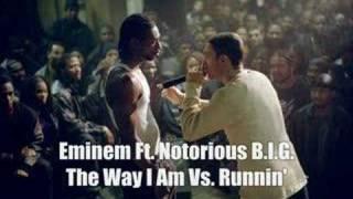 eminem ft notorious b i g the way i am vs runnin