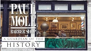 Paul Mole Barbershop - A Guardian of the History