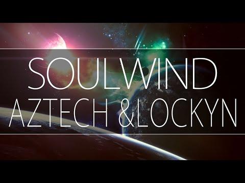 UC4U ♫ - Aztech & Lockyn - Soulwind [Melodic Dubstep]