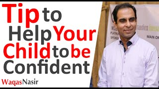 Parenting Advice: Tip to Help Your Child to be Confident  | In Urdu