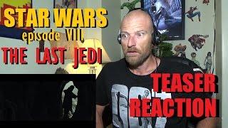 Star Wars: The Last Jedi - Teaser - Reaction