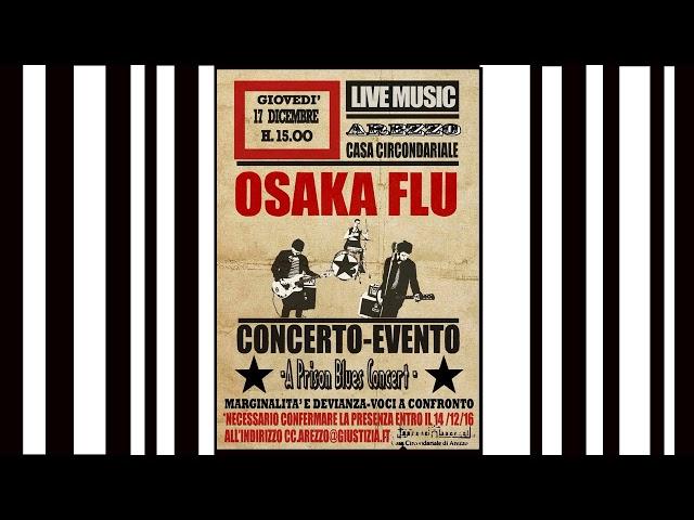 Osaka Flu - Prison Blues Concert - Live al Carcere di Arezzo