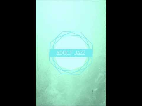 Adult Jazz - Am Gone