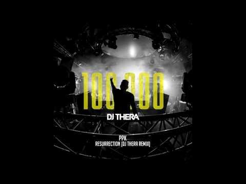 PPK - Resurrection (DJ Thera Remix) [Free Release]