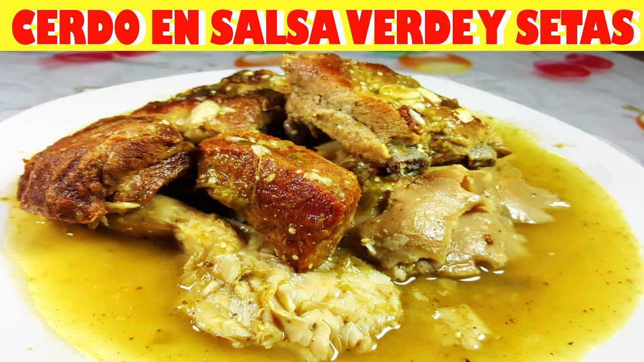 Receta Deliciosa Costillitas De Cerdo En Salsa Verde Con Setas Pork In Green Sauce