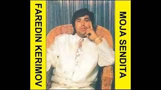 Faredin Kerimov - Moja Sendita Dj Kadri-Romaboy