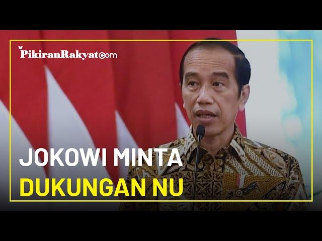 Jokowi: Kami Mohon Dukungan Para Ulama dan Keluarga Besar Nahdlatul Ulama untuk Ikut Membantu