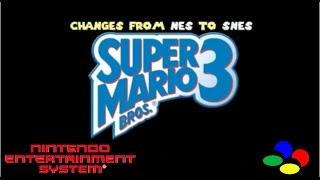 Super Mario Bros 3: Changes from NES to SNES
