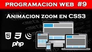 Programacion Web #9 Hacer Animación Zoom en CSS3