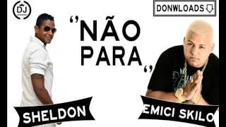 MC SKILO E SHELDON - NÃO PARA NÃO ♫ MÚSICA NOVA 2014